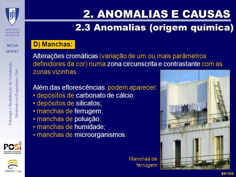 2. ANOMALIAS E CAUSAS 2.3 Anomalias (origem química) D) Manchas: