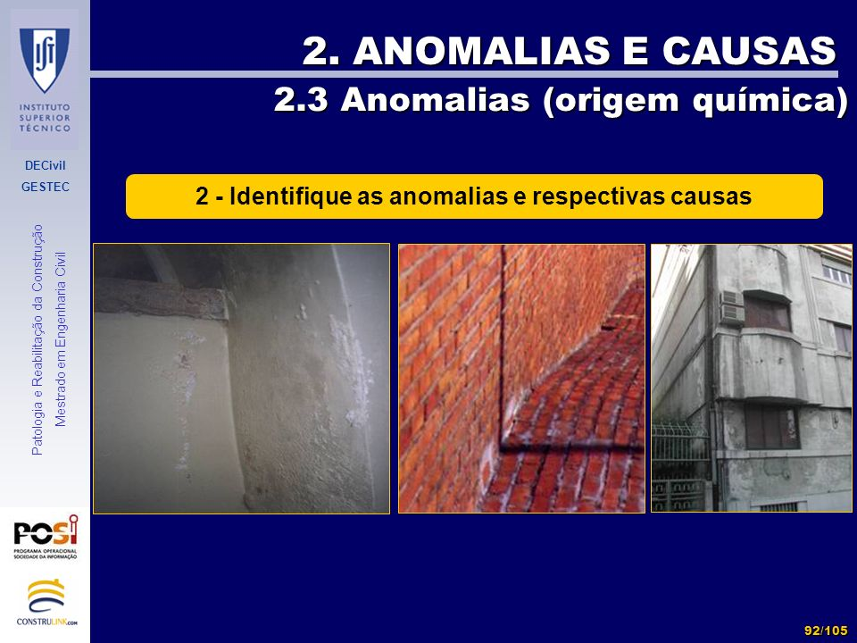 2 - Identifique as anomalias e respectivas causas