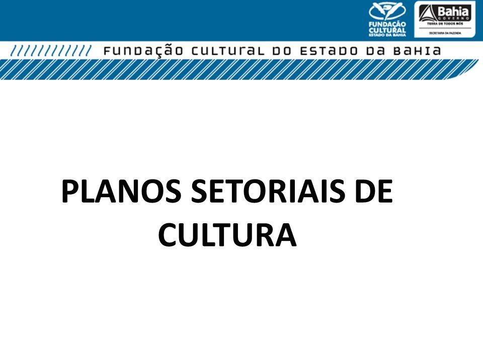 PLANOS SETORIAIS DE CULTURA