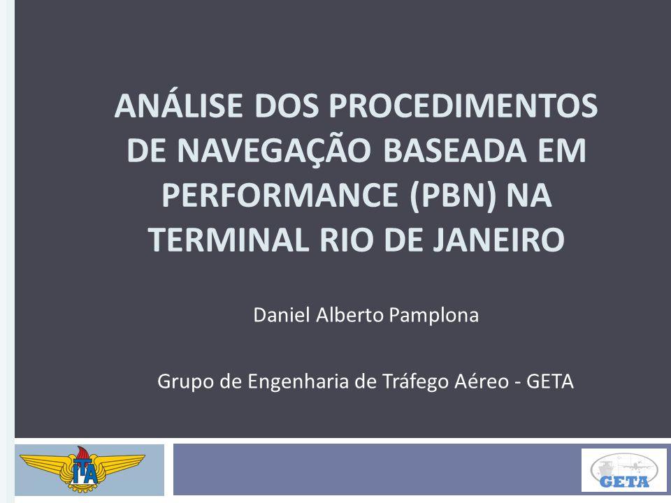 Daniel Alberto Pamplona Grupo de Engenharia de Tráfego Aéreo - GETA
