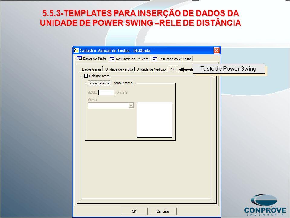 5.5.3-TEMPLATES PARA INSERÇÃO DE DADOS DA UNIDADE DE POWER SWING –RELE DE DISTÂNCIA