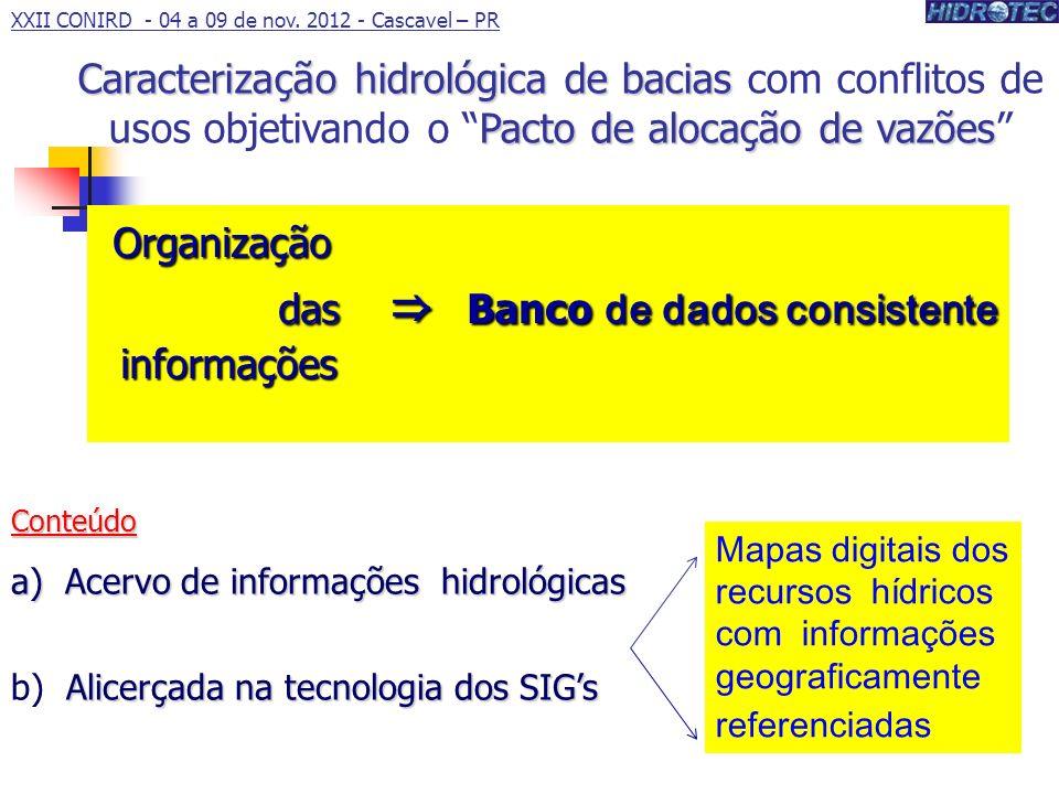 Organização das ⇒ Banco de dados consistente informações