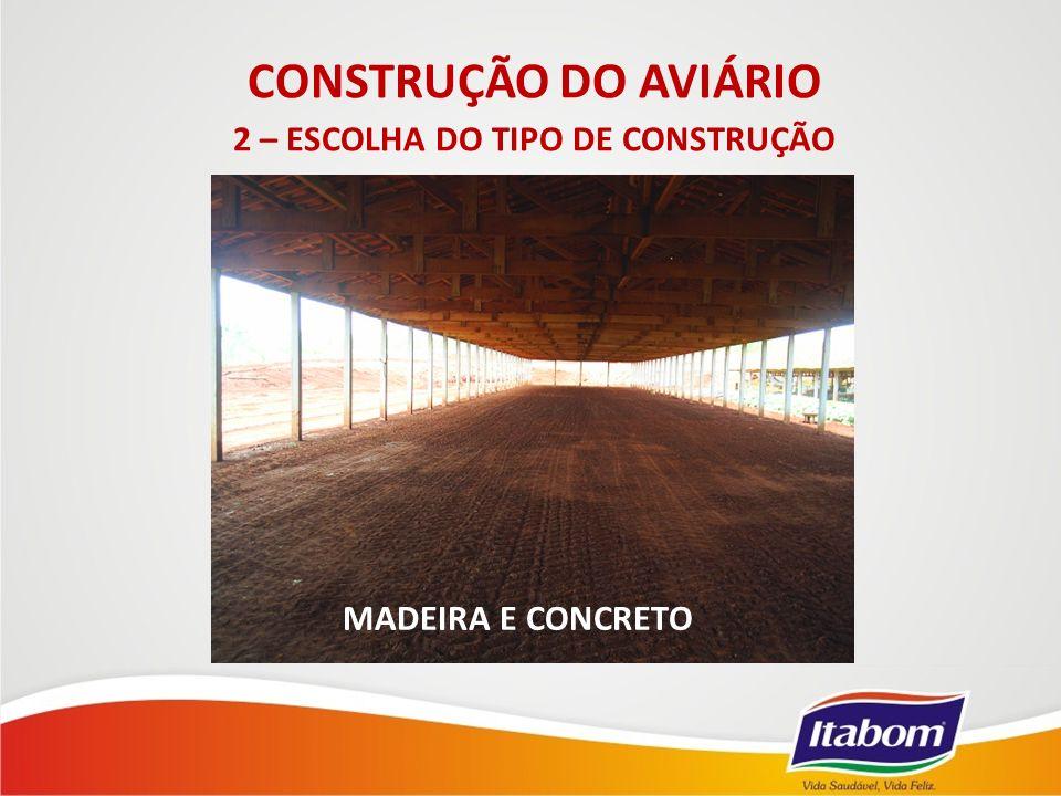 2 – ESCOLHA DO TIPO DE CONSTRUÇÃO