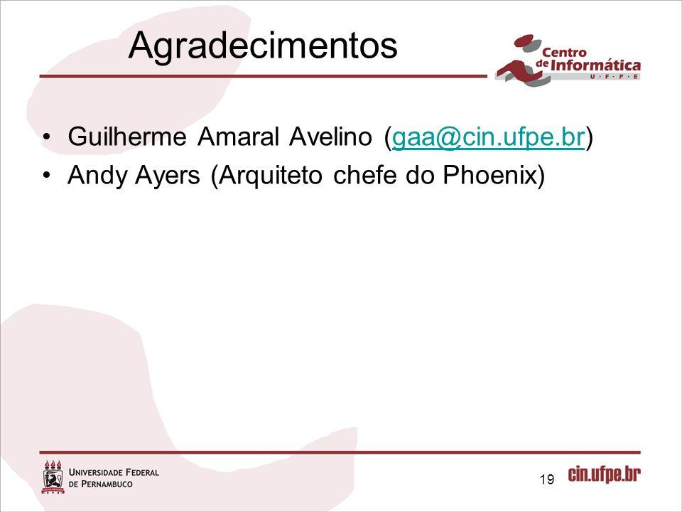 Agradecimentos Guilherme Amaral Avelino (gaa@cin.ufpe.br)