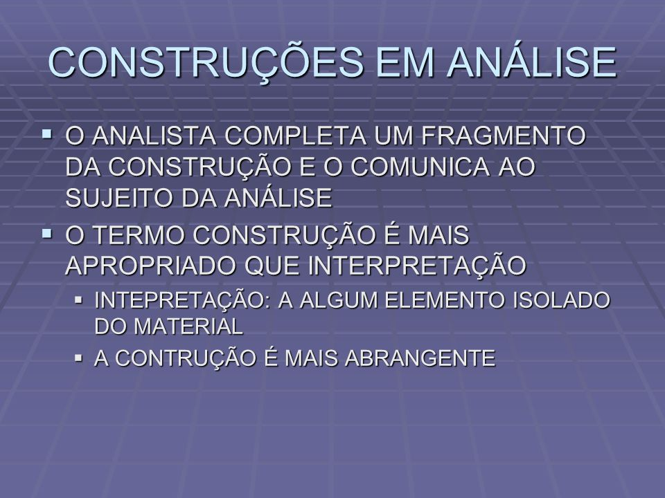 CONSTRUÇÕES EM ANÁLISE