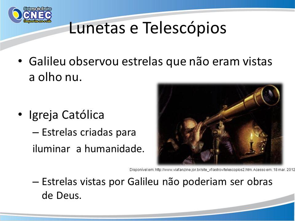 Lunetas e Telescópios Galileu observou estrelas que não eram vistas a olho nu. Igreja Católica. Estrelas criadas para.