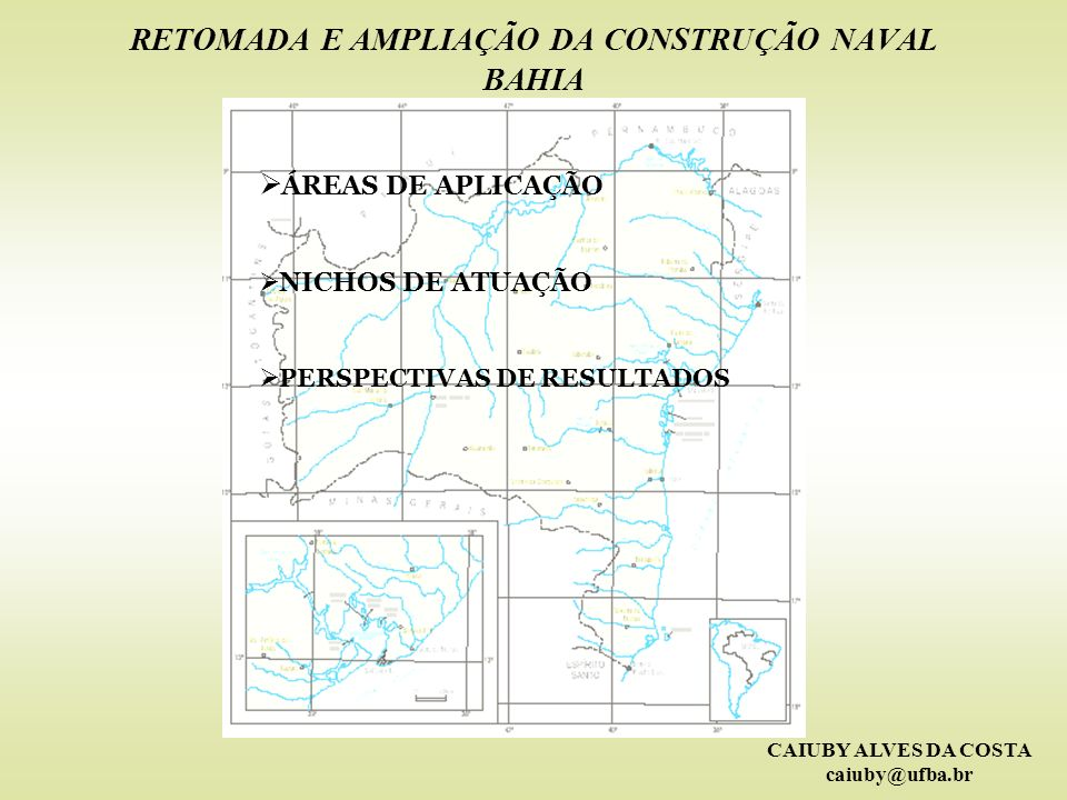 RETOMADA E AMPLIAÇÃO DA CONSTRUÇÃO NAVAL BAHIA
