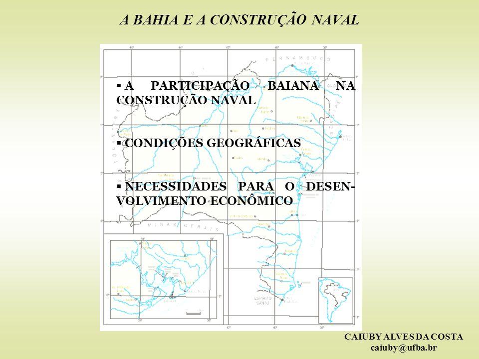 A BAHIA E A CONSTRUÇÃO NAVAL