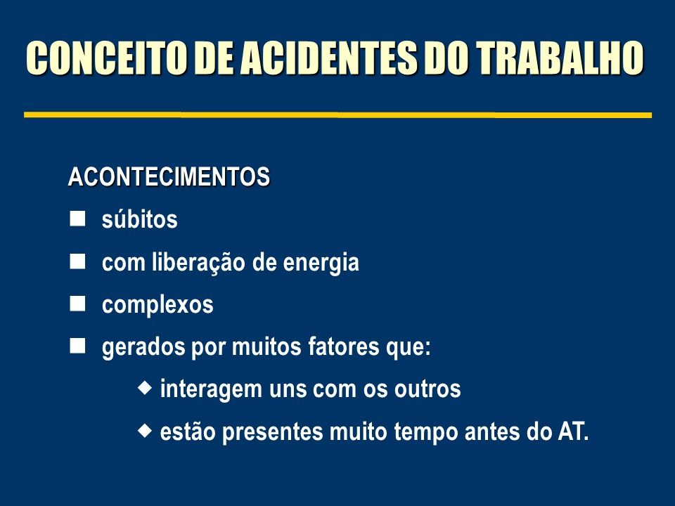 CONCEITO DE ACIDENTES DO TRABALHO