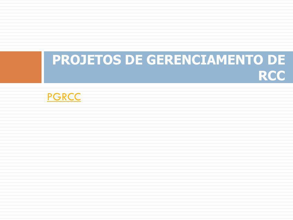 PROJETOS DE GERENCIAMENTO DE RCC