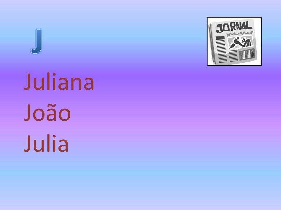 J Juliana João Julia