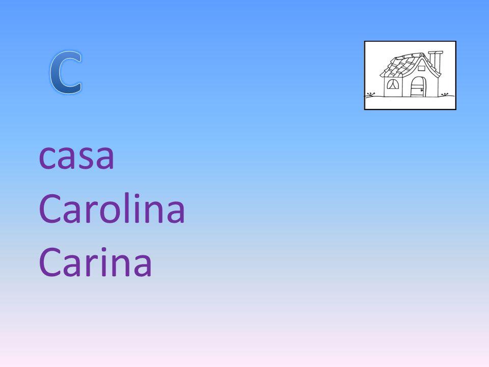 C casa Carolina Carina
