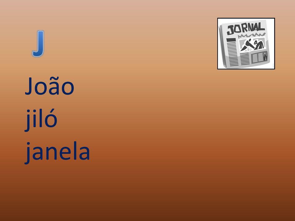 J João jiló janela