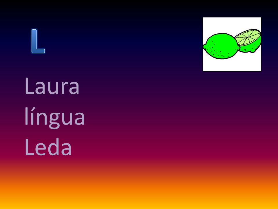 L Laura língua Leda
