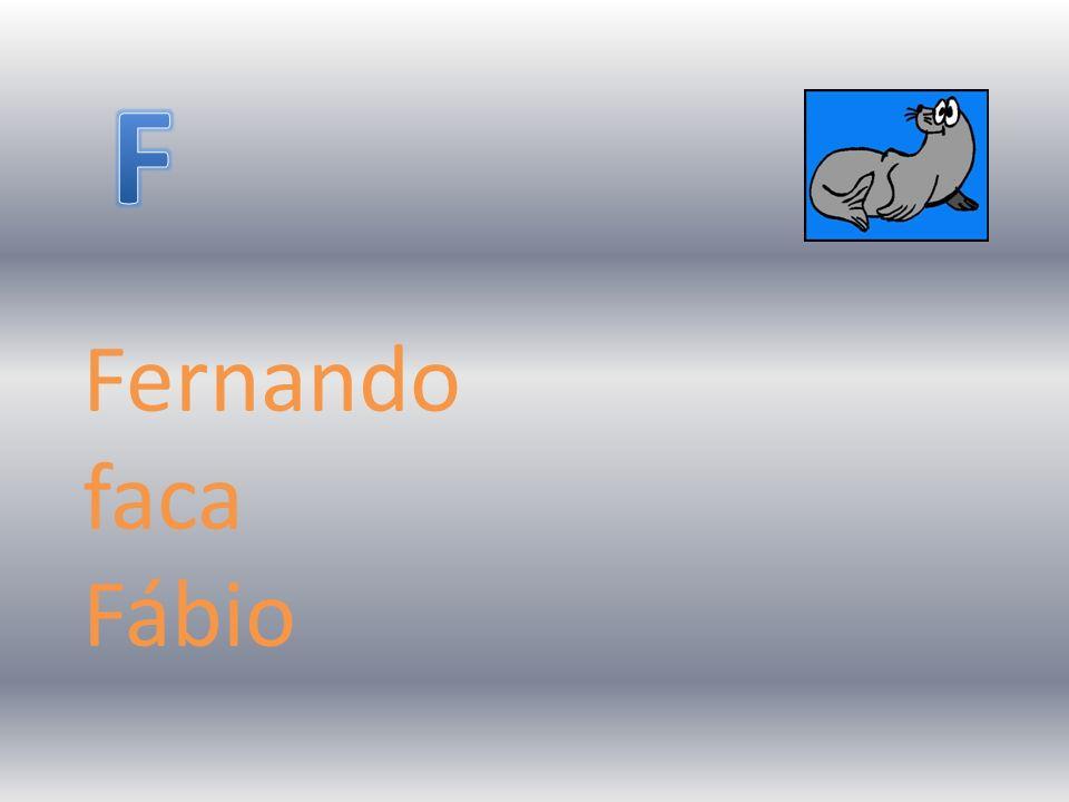 F Fernando faca Fábio