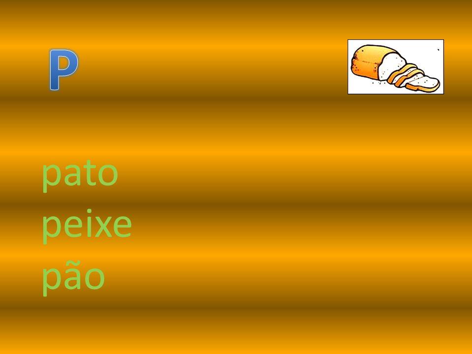 P pato peixe pão
