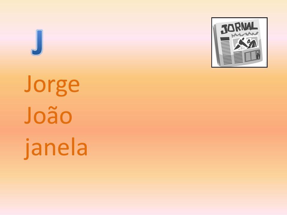 J Jorge João janela
