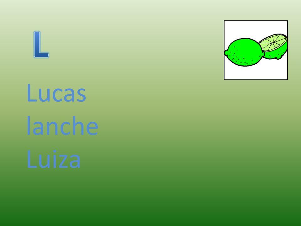L Lucas lanche Luiza