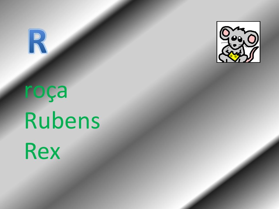 R roça Rubens Rex