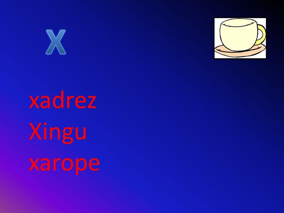 X xadrez Xingu xarope
