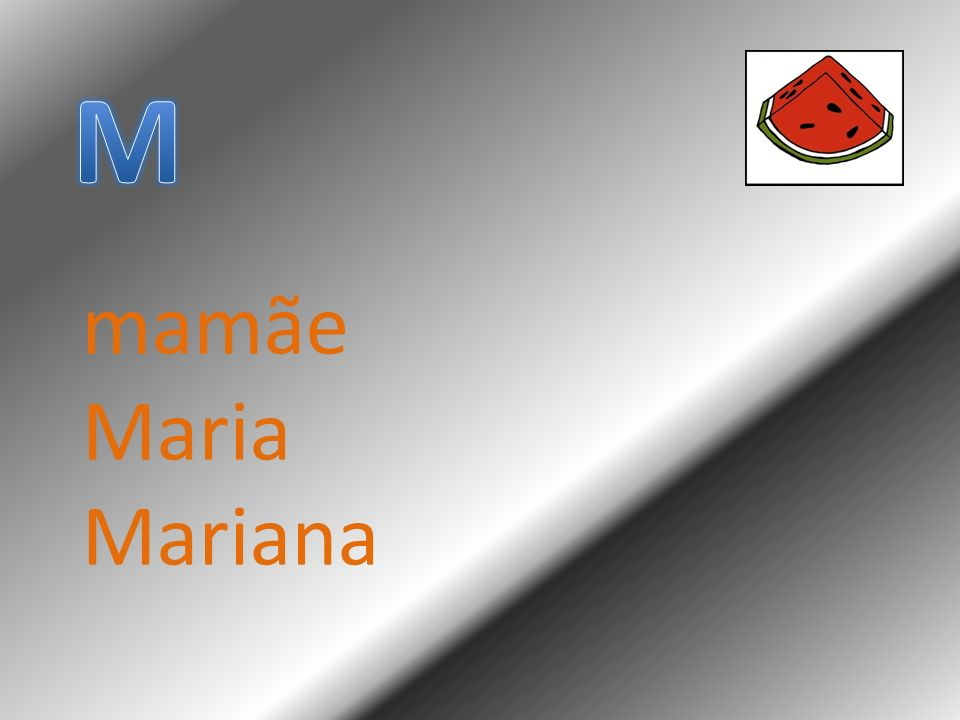 M mamãe Maria Mariana