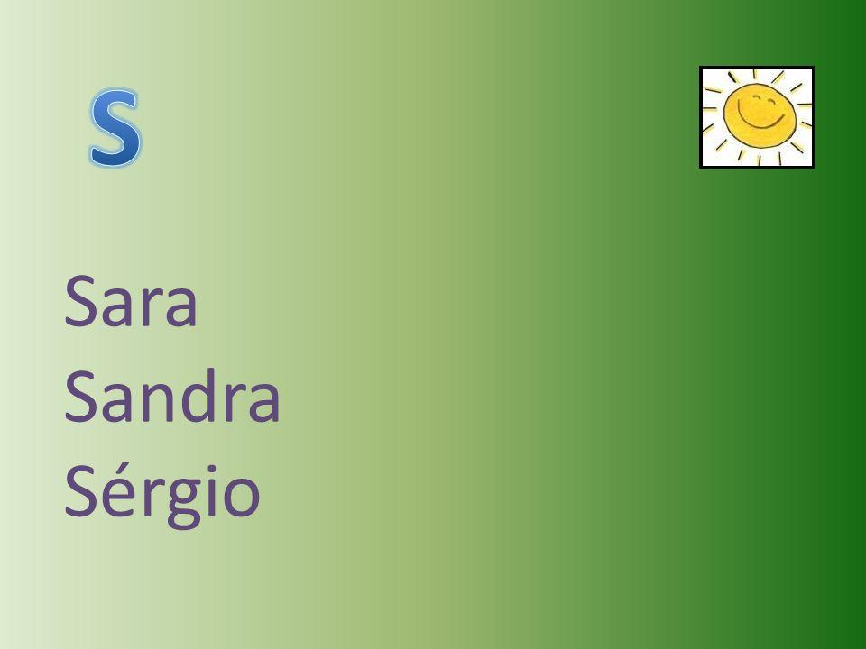 S Sara Sandra Sérgio