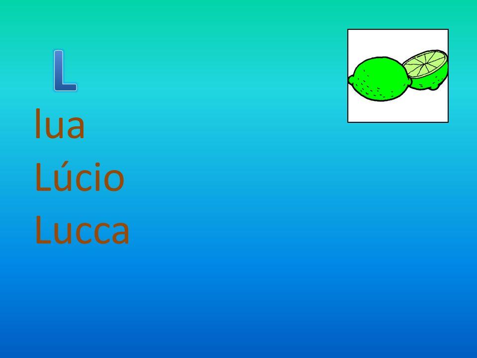 L lua Lúcio Lucca