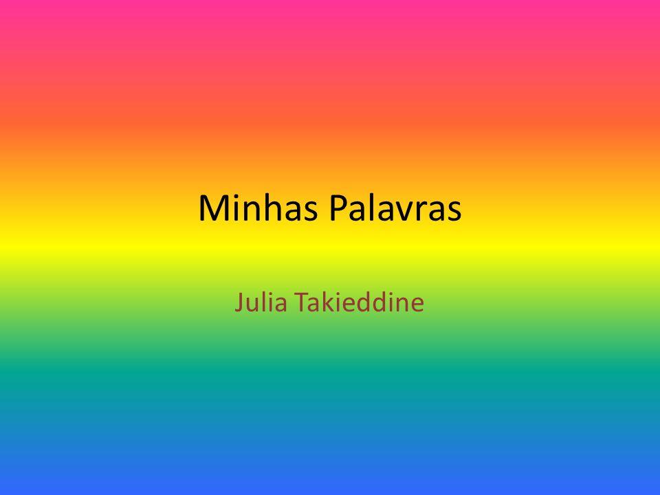Minhas Palavras Julia Takieddine
