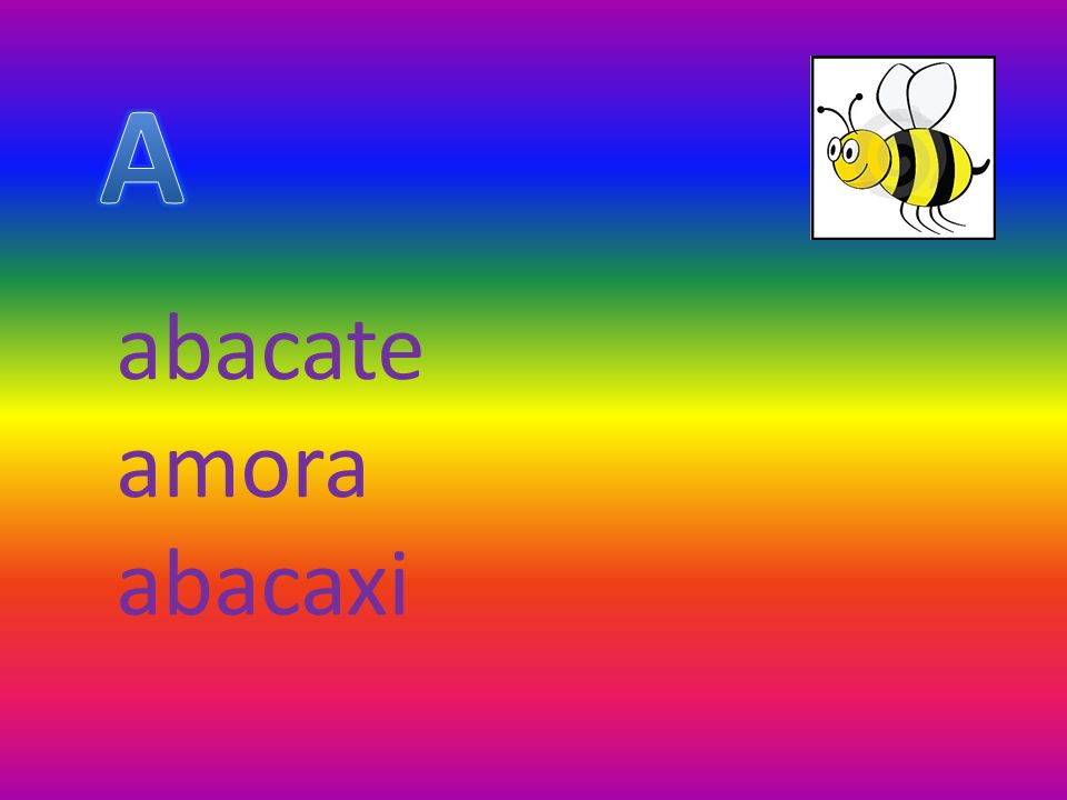 A abacate amora abacaxi