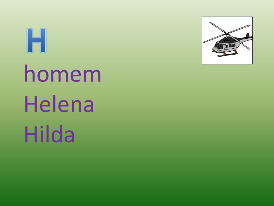 H homem Helena Hilda