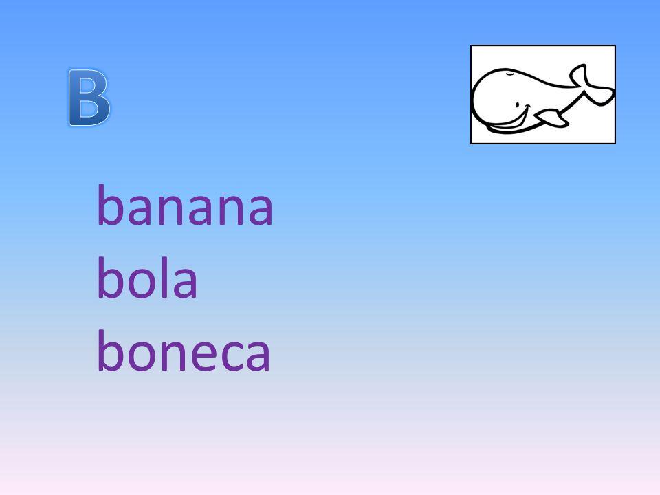 B banana bola boneca