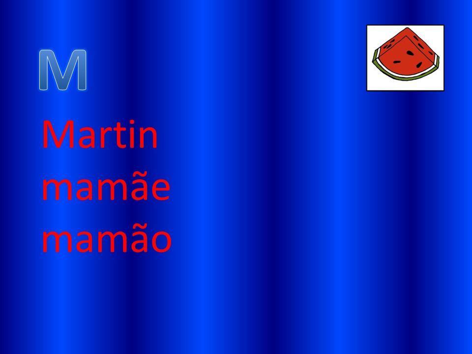 M Martin mamãe mamão