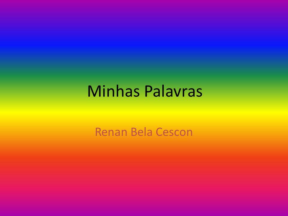 Minhas Palavras Renan Bela Cescon