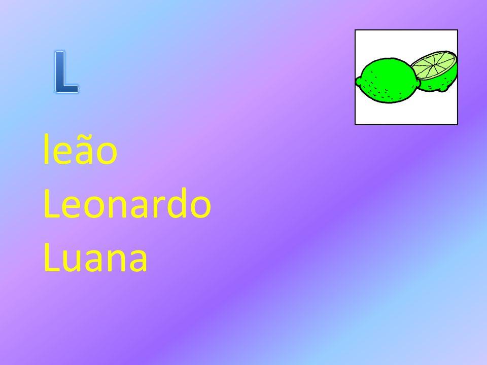 L leão Leonardo Luana