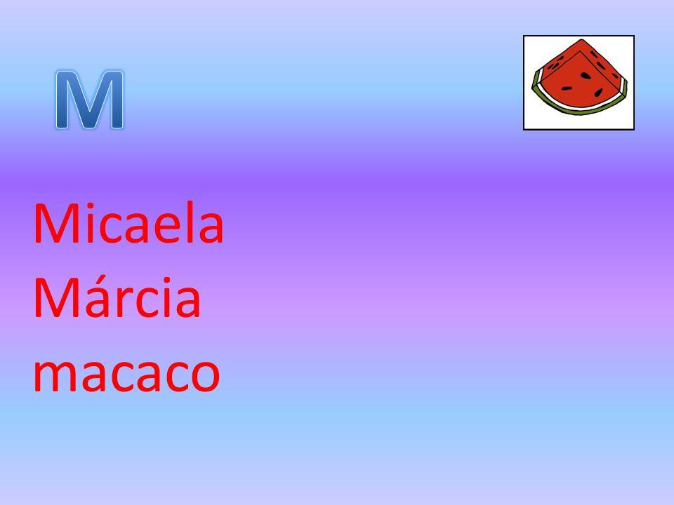 M Micaela Márcia macaco