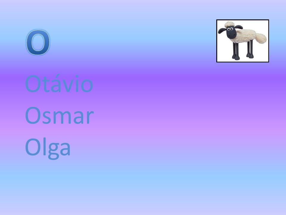 O Otávio Osmar Olga