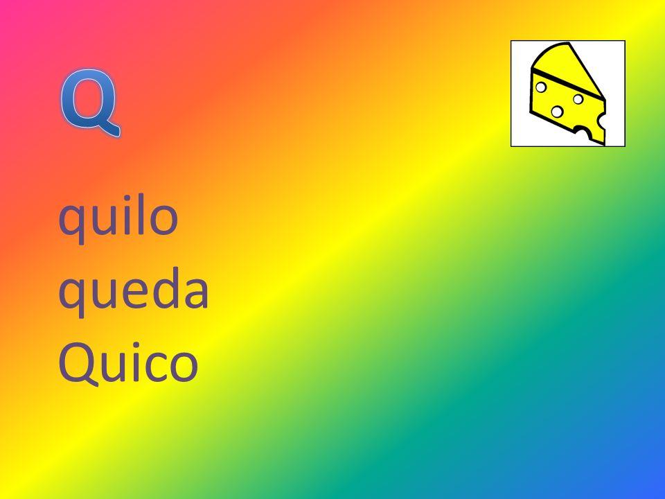 Q quilo queda Quico