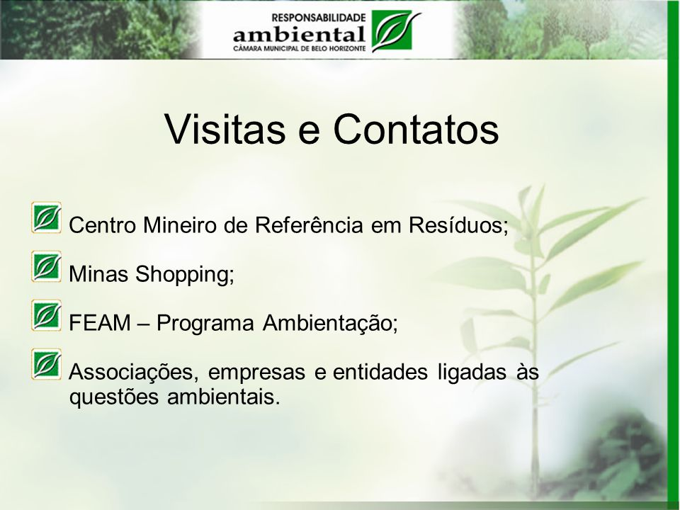 Visitas e Contatos Centro Mineiro de Referência em Resíduos;