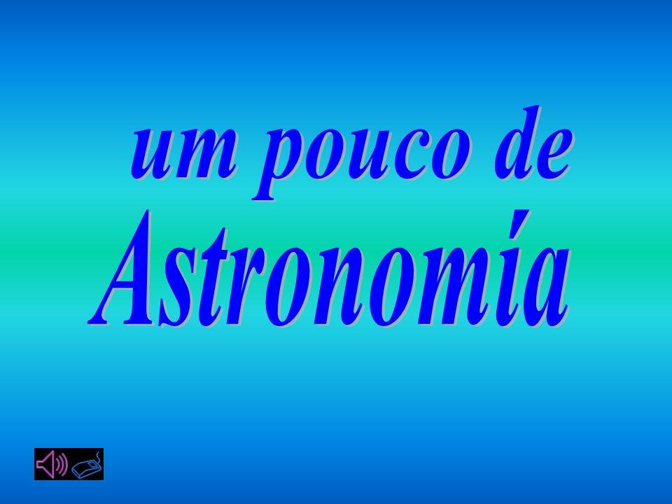 um pouco de Astronomía
