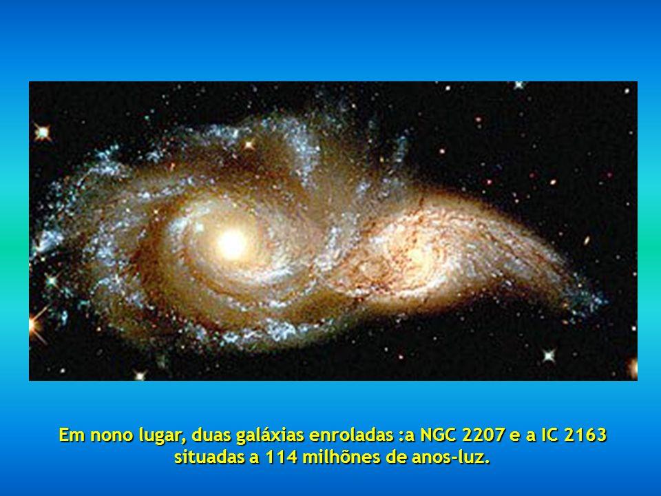 Em nono lugar, duas galáxias enroladas :a NGC 2207 e a IC 2163 situadas a 114 milhõnes de anos-luz.