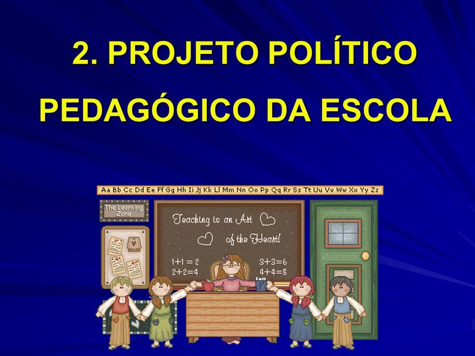 2. PROJETO POLÍTICO PEDAGÓGICO DA ESCOLA