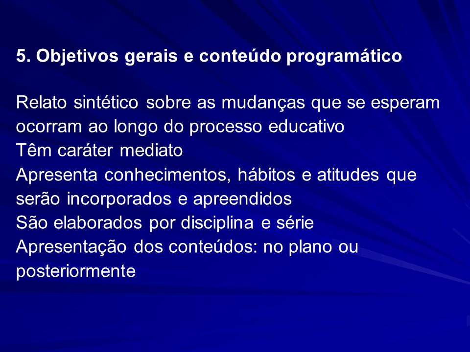 5. Objetivos gerais e conteúdo programático