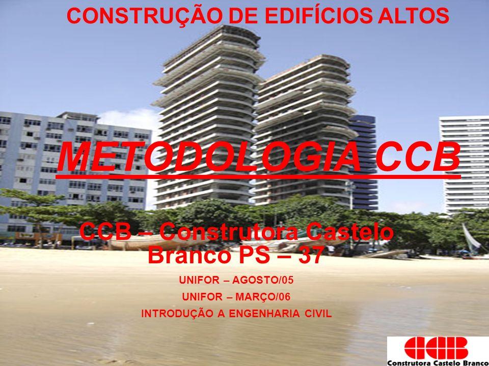 METODOLOGIA CCB CCB – Construtora Castelo Branco PS – 37