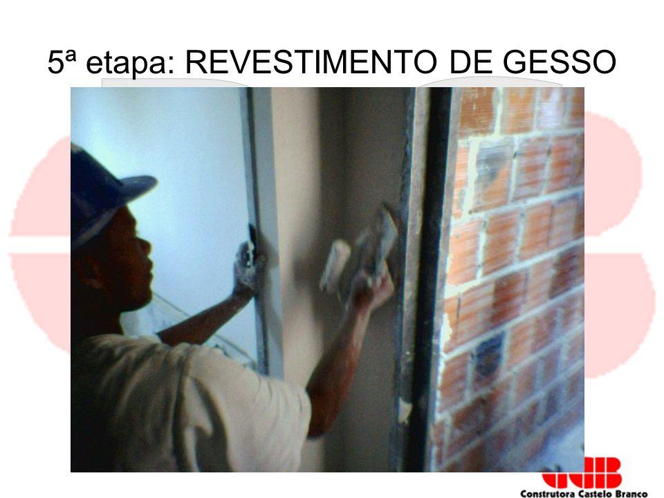 5ª etapa: REVESTIMENTO DE GESSO
