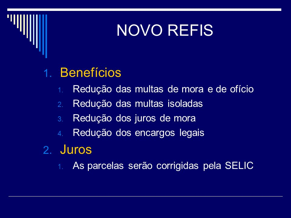 NOVO REFIS Benefícios Juros Redução das multas de mora e de ofício