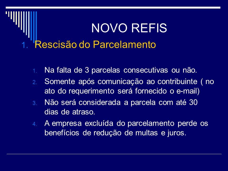 NOVO REFIS Rescisão do Parcelamento