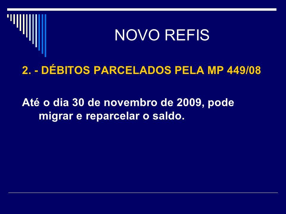 NOVO REFIS 2. - DÉBITOS PARCELADOS PELA MP 449/08