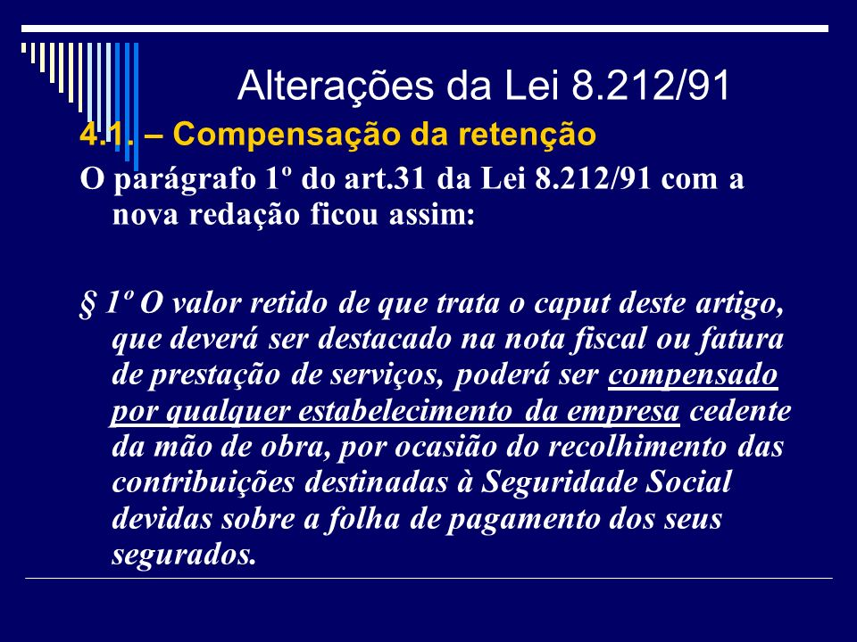 Alterações da Lei 8.212/91 4.1. – Compensação da retenção