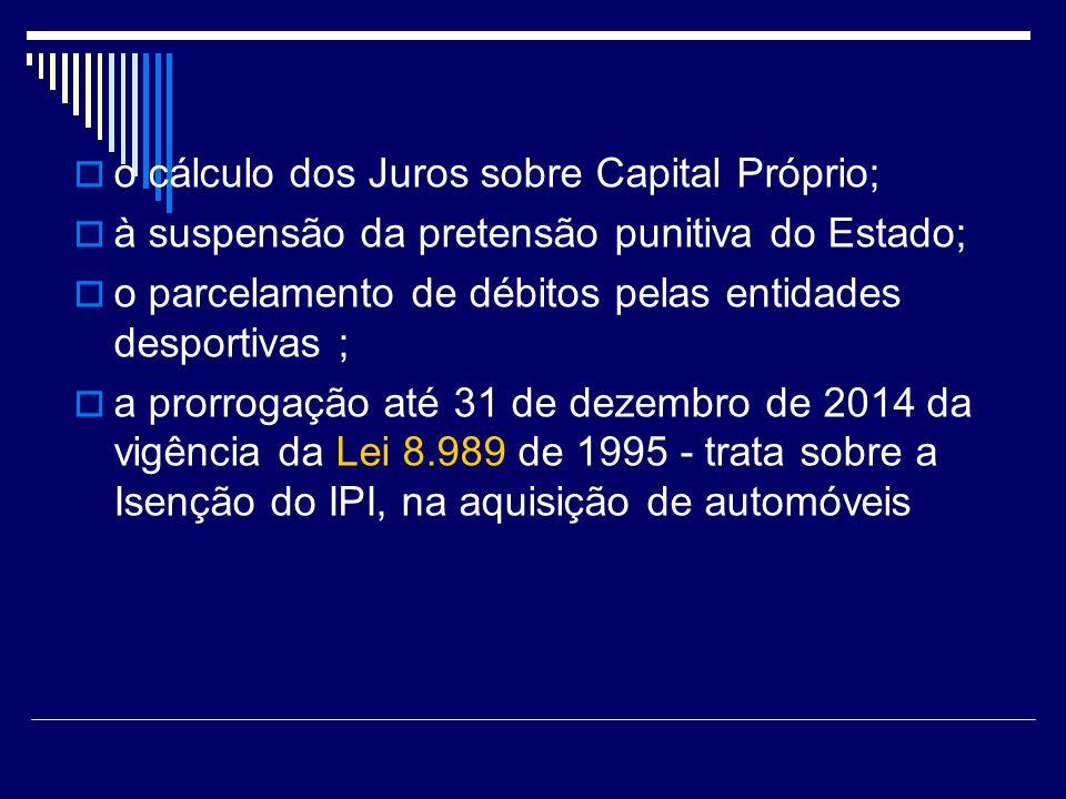 o cálculo dos Juros sobre Capital Próprio;