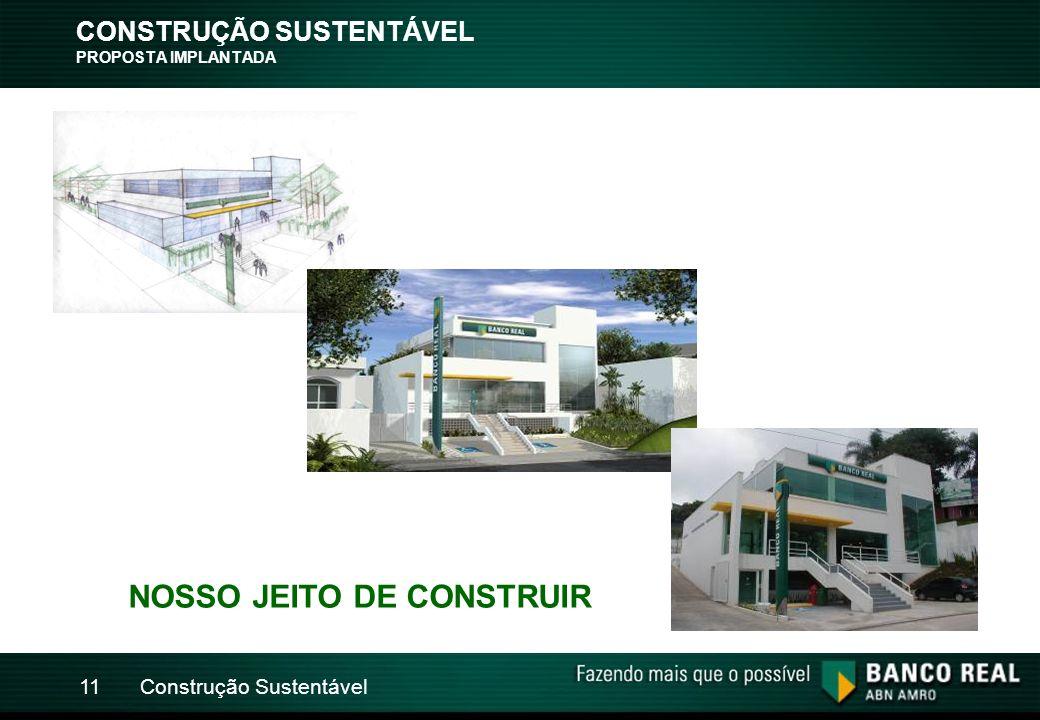 CONSTRUÇÃO SUSTENTÁVEL PROPOSTA IMPLANTADA